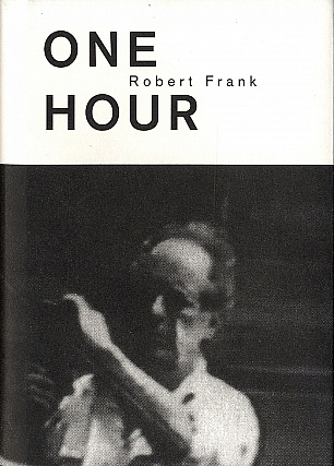Robert Frank: One Hour (Steidl). Robert FRANK, Michal, ROVNER