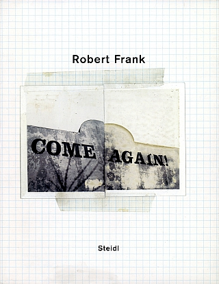 Robert Frank: Come Again. Robert FRANK