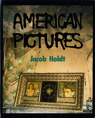 Jacob Holdt: American Pictures: A Personal Journey through the American Underclass (First English Edition) [SIGNED PRESENTATION COPY]. Jacob HOLDT.