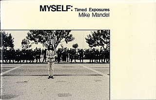 Mike Mandel: Myself: Timed Exposures [SIGNED]. Mike MANDEL