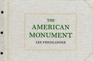 Lee Friedlander: The American Monument (Eakins Press Reissue) [SIGNED]. Lee FRIEDLANDER, Peter, GALASSI, Leslie George, KATZ.
