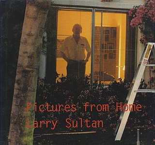 Larry Sultan: Pictures from Home. Larry SULTAN