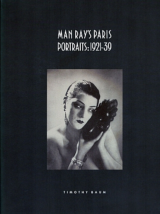 Man Ray's Paris Portraits: 1921-39. Emmanuel Radnitzk, Man Ray