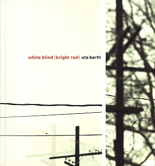 Uta Barth: White Blind (Bright Red). Uta BARTH, Jan, TUMLIR
