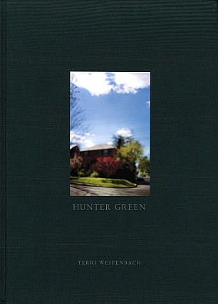 Terri Weifenbach: Hunter Green, Limited Edition (with Tipped-In Type-C Print) [SIGNED]. Terri...