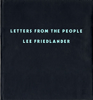 Lee Friedlander: Letters from the People [SIGNED ASSOCIATION COPY]. Lee FRIEDLANDER