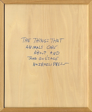 John Gossage: The Things That Animals Care About, And, Limited Edition [SIGNED]. John GOSSAGE