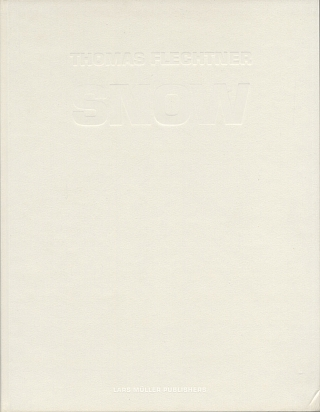 Thomas Flechtner: Snow [SIGNED]. Thomas FLECHTNER