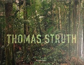 Thomas Struth: New Pictures from Paradise [SIGNED]. Thomas STRUTH