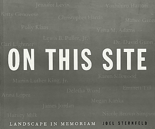 Joel Sternfeld: On This Site: Landscape in Memoriam [SIGNED PRESENTATION COPY]. Joel STERNFELD