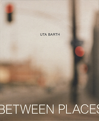 Uta Barth: In Between Places. Uta BARTH, Timothy, MARTIN, Russell, FERGUSON, Sheryl, CONKELTON