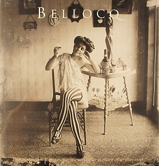 Bellocq: Photographs from Storyville, The Red Light District of New Orleans. E. J. BELLOCQ, John,...