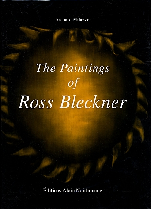 The Paintings of Ross Bleckner (Editions Alain Noirhomme) [SIGNED]. Ross BLECKNER, Richard, MILAZZO