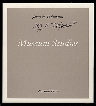 Jerry N. Uelsmann: Museum Studies [SIGNED]. Jerry N. UELSMANN, Peter C., BUNNELL