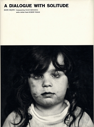 Dave Heath: A Dialogue with Solitude (Lumiere Press edition) [SIGNED]. Dave HEATH, Robert, FRANK,...