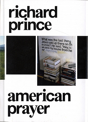 Richard Prince: American Prayer. Richard PRINCE, John, MCWHINNIE, Marie, MINSSIEUX-CHAMONARD,...